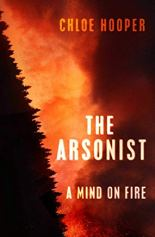 The Arsonist by Chloe Hooper